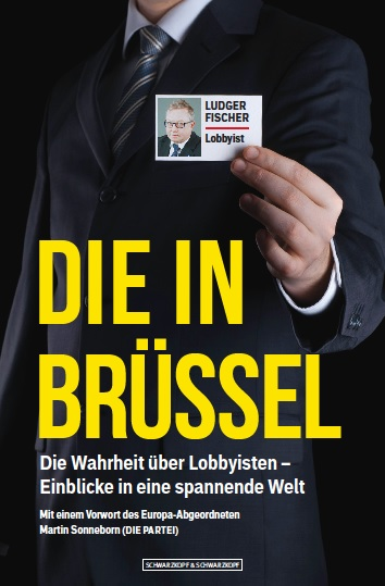 Die in Brüssel Die Wahrheit über Lobbyisten