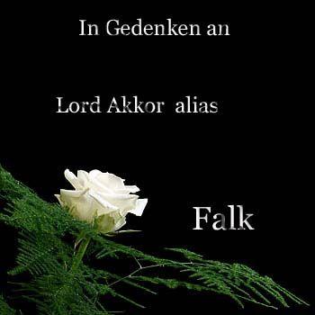 In Gedenken an Lord Akkor alias Falk