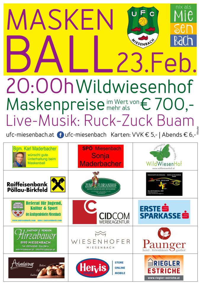 23. Feber 2019 Maskenball des UFC Miesenbach Wildwiesenhof in Miesenbach. Beginn 20 Uhr. Für gute Stimmnung sorgen die www.ruck-zuck-buam.at