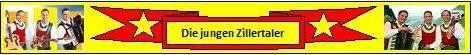 Die jungen Zillertaler aus Tirol!!!