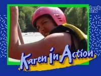 Karen in Action (2003-07)