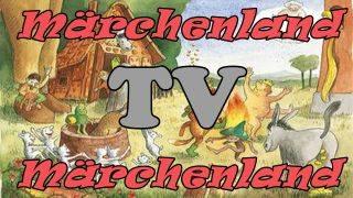 MärchenlandTV - die größte deutsche Märchenfilm-Sammlung