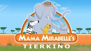 Mama Mirabelle's Tierkino