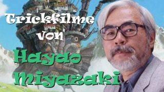 Hayao Miyazakis schönste Filme