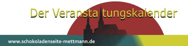Schokoladenseite Mettmann - Veranstaltungskalender