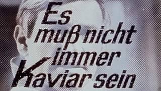 Es muss nicht immer Kaviar sein (D 1977)