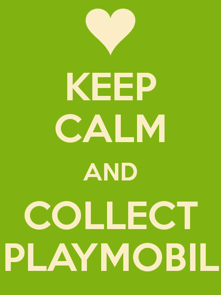 Keep Calm And Collect Playmobil
