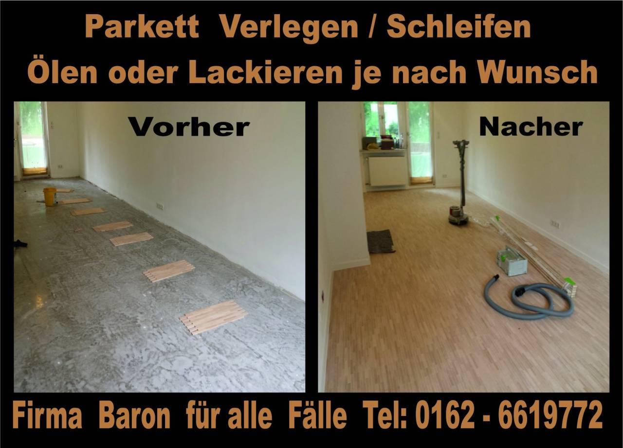 Parkettverlegung Parkett-schleifen Parkettlackieren Parkettbearbeitung Parkett-aufarbeitung Parkett-aubereitung Firma Baron für alle Fälle