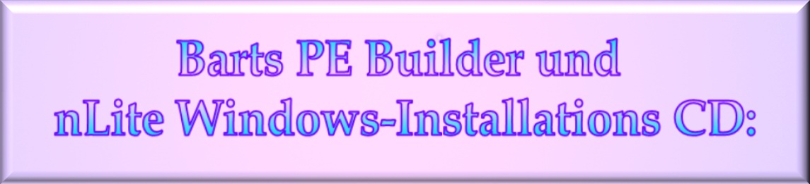 barts pe builder nlite windows installations cd
