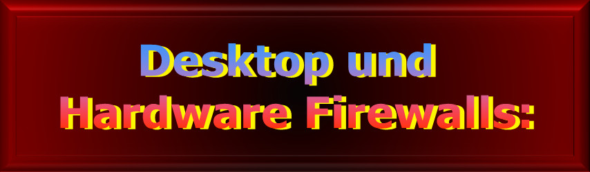 Desktop und Hardware Firewalls