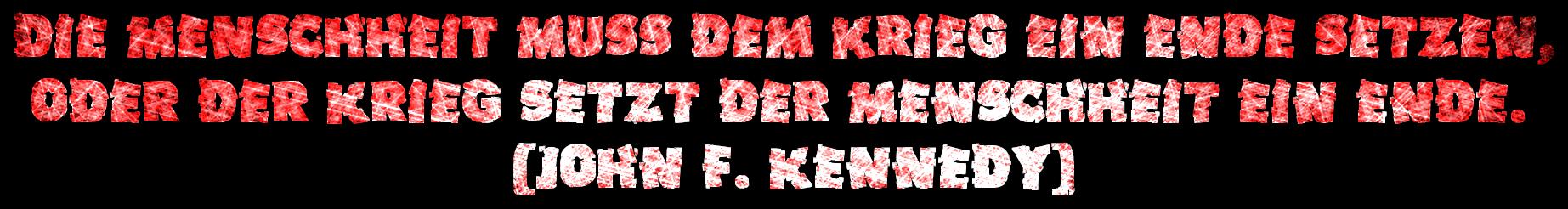 """John-F.-Kennedy-Zitat """"Die Menscheit muss dem Krieg"""""""