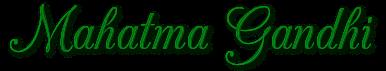 """Schriftzug: """"Mahatma Gandhi"""" - Grün"""