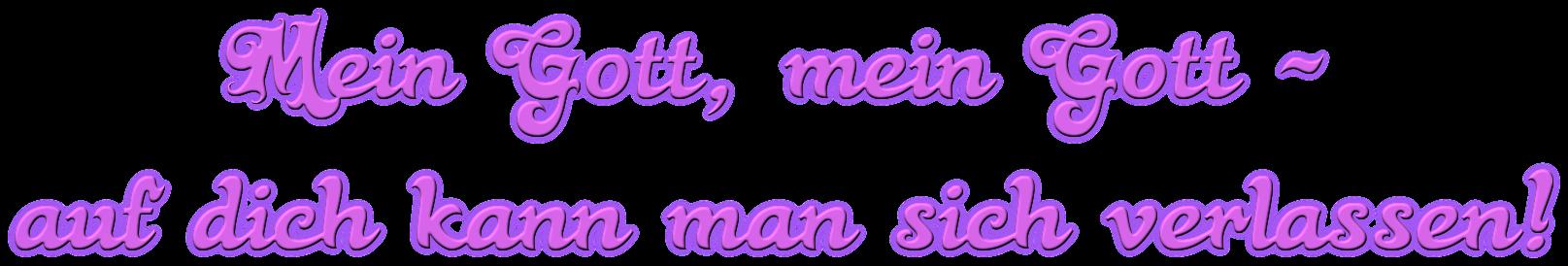 """Schriftzug: """"Mein Gott, mein Gott"""" Hell-Lila"""