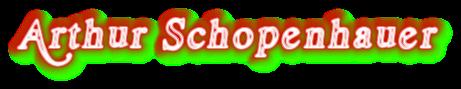 """Arthur Schopenhauer"""