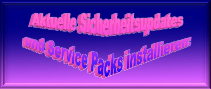 Sicherheitsupdates und Service Packs